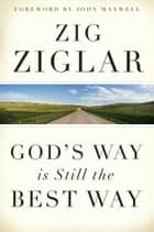 God's Way Is Still the Best Way ebook by Zig Ziglar