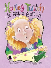 Hailey Twitch Is Not a Snitch ebook by Lauren Barnholdt,Suzanne Beaky
