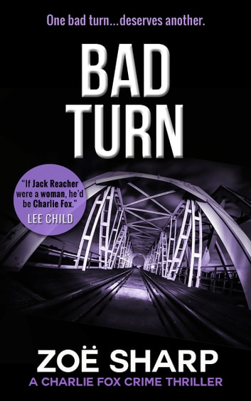 Bad Turn: Charlie Fox #13 (Charlie Fox Mystery Thriller Series) ebook by Zoe Sharp