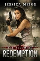 The Becoming: Redemption (The Becoming Series Book 5) ebook by Jessica Meigs