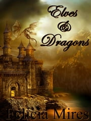 Elves & Dragons ebook by Felicia Mires