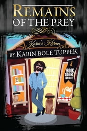 The Remains Of The Prey ebook by Karin Bole Tupper