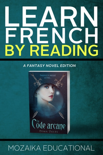 Learn French - By Reading Fantasy ebook by Mozaika Educational,Dima Zales