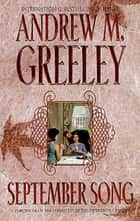 September Song - A Cronicle of the O'Malley's in the Twentieth Century ebook by Andrew M. Greeley