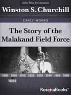 The Story of the Malakand Field Force ebook by Winston S. Churchill