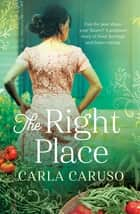The Right Place ebook by Carla Caruso
