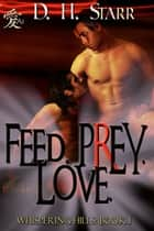 Feed. Prey. Love. ebook by D.H. Starr