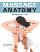 Massage Anatomy ebook by Abigail Ellsworth,Peggy Altman