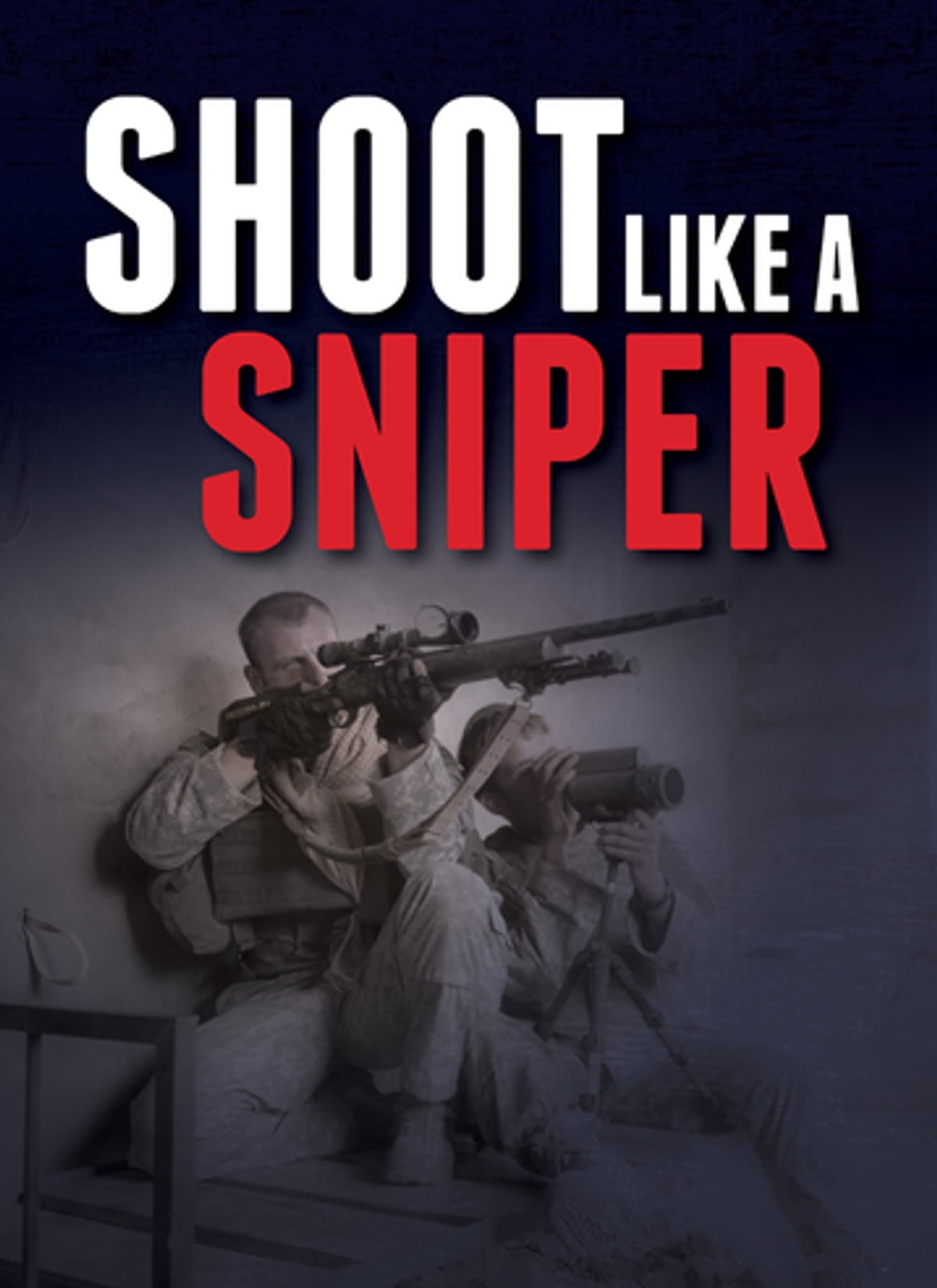To it what is be a sniper like The Prerequisites