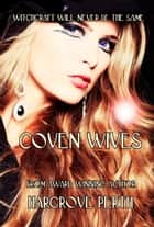 Coven Wives ebook by Hargrove Perth