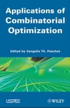 Applications of Combinatorial Optimization ebook by Vangelis Th. Paschos