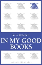 In My Good Books ebook by V.S. Pritchett