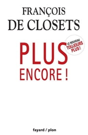 Plus encore! ebook by François de Closets