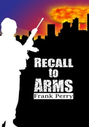 Recall to Arms ebook by Frank Perry
