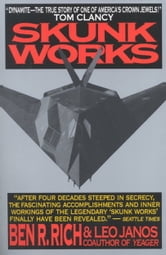 Skunk Works - A Personal Memoir of My Years of Lockheed ebook by Ben R. Rich,Leo Janos