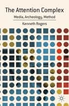The Attention Complex ebook by K. Rogers