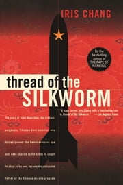 Thread Of The Silkworm ebook by Iris Chang