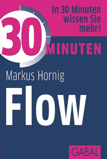 30 Minuten Flow ebook by Markus Hornig