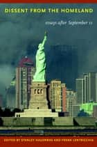 Dissent from the Homeland - Essays after September 11 ebook by Stanley Hauerwas, Frank Lentricchia, Daniel Berrigan,...