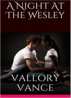 A Night at the Wesley ebook by Vallory Vance