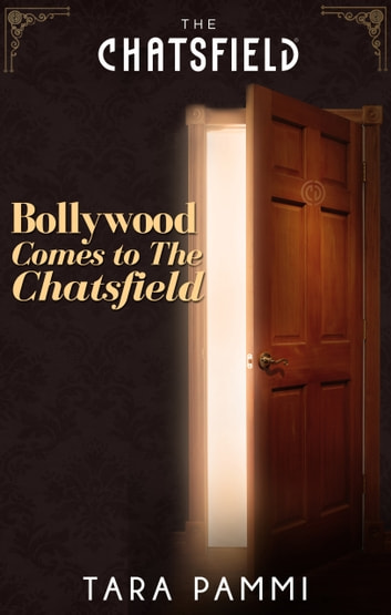 Bollywood Comes to The Chatsfield (A Chatsfield Short Story, Book 12) 電子書籍 by Tara Pammi
