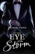 In the Eye of the Storm ebook by Robert Thier