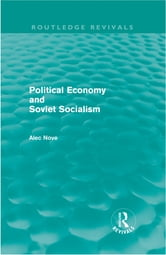 Political Economy and Soviet Socialism (Routledge Revivals) ebook by Alec Nove