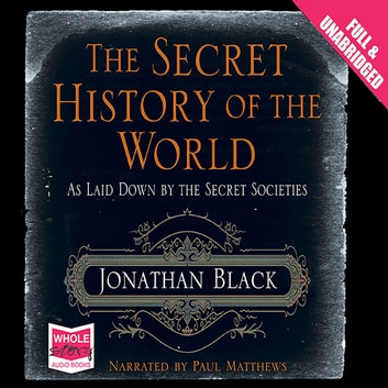 The Secret History of the World audiobook by Jonathan Black