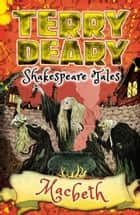 Shakespeare Tales: Macbeth ebook by Terry Deary