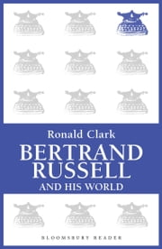 Bertrand Russell and his World ebook by Ronald Clark