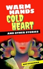 Warm Hands, Cold Heart ebook by Ray FitzGerald