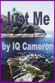 Just Me ebook by I Q Cameron