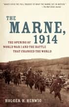 The Marne, 1914 ebook by Holger H. Herwig
