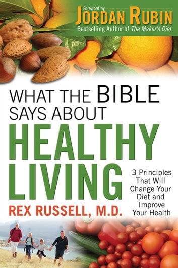 What the Bible Says About Healthy Living ebook by Rex M.D. Russell