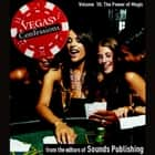 Vegas Confessions 10: The Power of Magic audiobook by Editors of Sounds Publishing