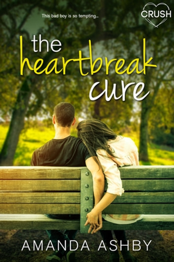 The Heartbreak Cure ebook by Amanda Ashby