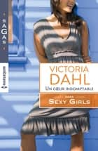 Un coeur indomptable - T3 - Sexy Girls ebook by Victoria Dahl