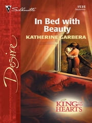 In Bed with Beauty ebook by Katherine Garbera
