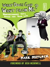 What Does God Want from Me? ebook by Mark Matlock