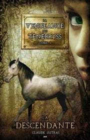La descendante, tome 1 ebook by Claude Jutras
