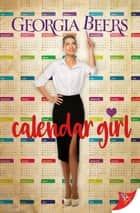 Calendar Girl eBook by Georgia Beers