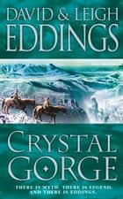Crystal Gorge ebook by David Eddings, Leigh Eddings