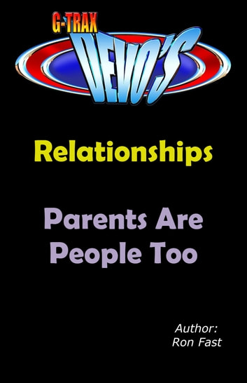 G-TRAX Devo's-Relationships: Parents are People Too ebook by Ron Fast
