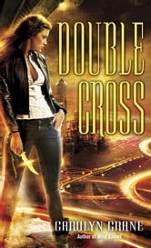 Double Cross ebook by Carolyn Crane