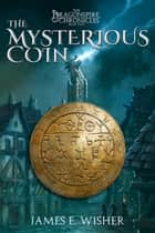 The Mysterious Coin ebook by James E. Wisher
