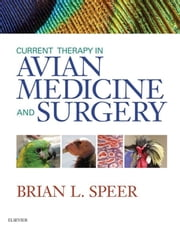 Current Therapy in Avian Medicine and Surgery ebook by Brian Speer