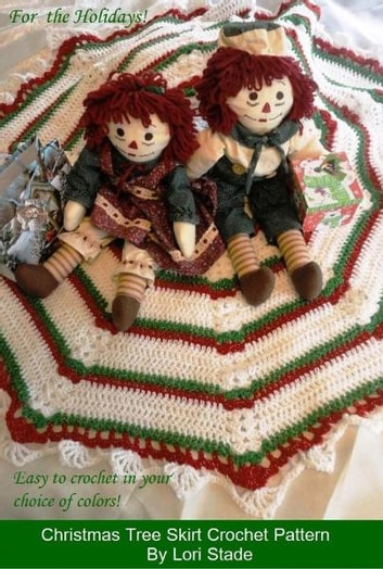 Christmas Tree Skirt Crochet Pattern Ebook By Lori Stade