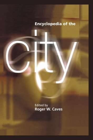 Encyclopedia of the City ebook by
