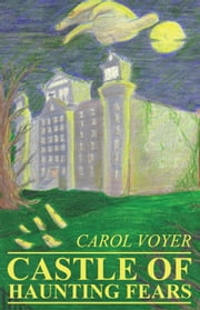 Castle of Haunting Fears ebook by Voyer,Carol