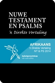 Nuwe Testament en Psalms: 'n Direkte Vertaling ebook by Bible Society of South Africa